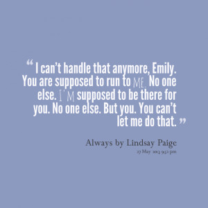 Quotes Picture: i can't handle that anymore, emily you are supposed to ...