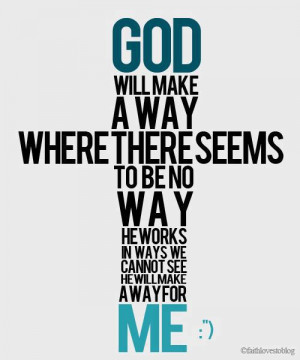 God will make a way where there seems to be no way he works in ways we ...