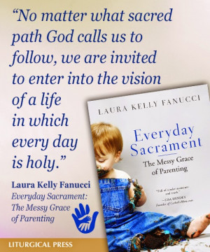Lydia J Will: Everyday Sacrament - a Book Review and Giveaway