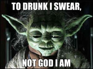 Drunk Yoda.