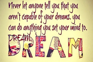You Can Do Anything - Best Dream Quote