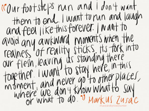 ... - Marcus Zusaknot music related but this quote just melts my heart