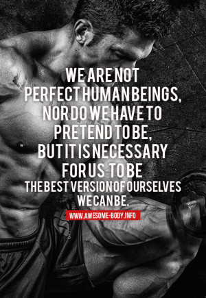 Be the best version of yourself | bodybuilding motivational quotes