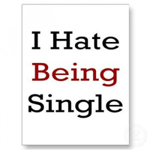 Single and hating it!