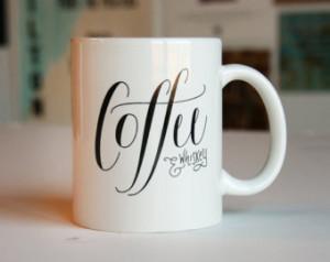 Coffee and Whiskey - Typographic Mu g ...
