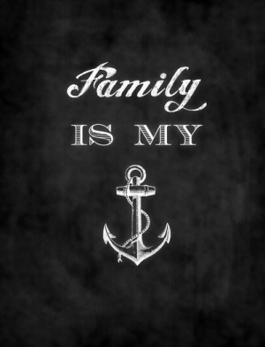 Family is my anchor. Art Print