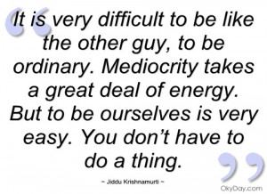 it is very difficult to be like the other jiddu krishnamurti