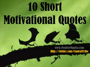 Short inspirational quotes, inspirational quotes, short quotes.