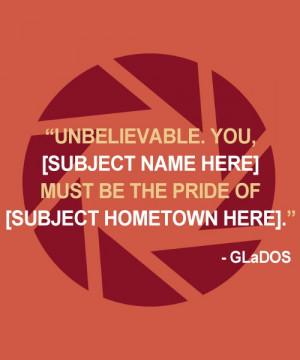 GLaDOS Quotes. Portal 2