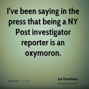 Joe Pantoliano - I've been saying in the press that being a NY Post ...