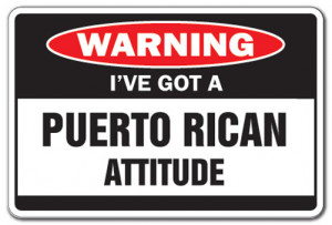 ... PUERTO RICAN ATTITUDE Warning Sign funny gag Puerto Rico vacation