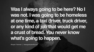 ... know what's going to happen. morgan freeman quotes dead died die deat