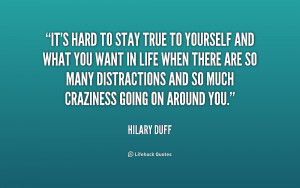 quote-Hilary-Duff-its-hard-to-stay-true-to-yourself-156600.png