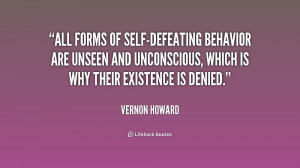 All forms of self-defeating behavior are unseen and unconscious, which ...