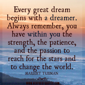 ... , and the passion to reach for the stars and to change the world