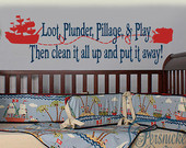 Pirate rhyme-Loot Plunder Pillage and Play... vinyl wall quote with Pi ...