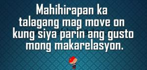 Mahihirapan ka talagang mag move on kung siya parin ang gusto mong ...