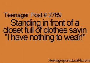 clothes, nothing, posts, quotes, teenage, teenager post, wear