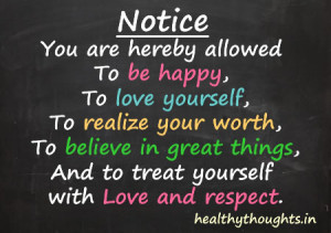 Treat Yourself With Love And Respect…