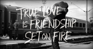 http://www.pics22.com/true-love-is-friendship-seton-fire-advice-quote/
