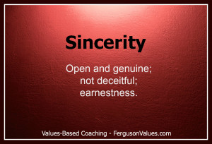 Sincerity Quotes The value of sincerity means
