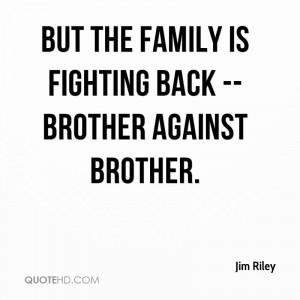 but the family is fighting back -- brother against brother.
