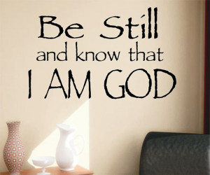 Religious Vinyl Wall Lettering Quote Be Still know I am God