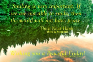 ... smile, then the world will not have peace. – Thich Nhat Hanh quotes