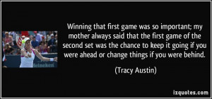 first game was so important; my mother always said that the first game ...