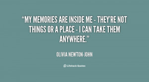 quote-Olivia-Newton-John-my-memories-are-inside-me-theyre-135129_2.png