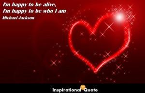 ... Jackson – I'm happy to be alive, I'm happy to be who I am