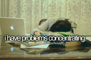have problems concentrating