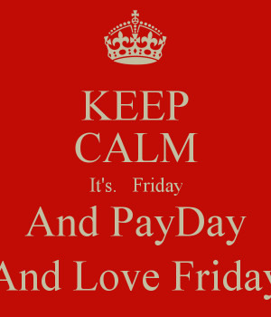 keep-calm-it-s-friday-and-payday-and-love-friday.png