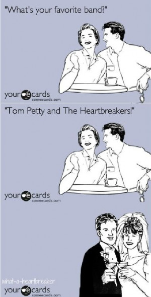 Tom Petty & the heartbreakers. Haha pretty much!