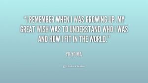 quote-Yo-Yo-Ma-i-remember-when-i-was-growing-up-250049.png