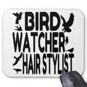 Bird Watcher Hair Stylist Mouse Pads