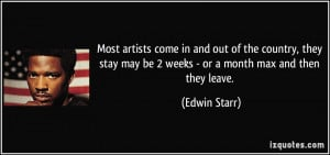 Most artists come in and out of the country, they stay may be 2 weeks ...