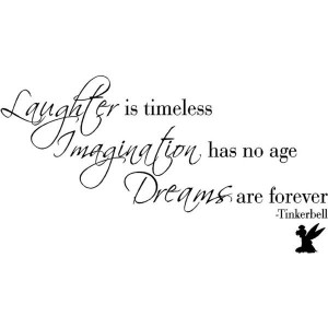 Vinyl Quote-Laughter is Timeless Imagination Has No Age Dreams are ...