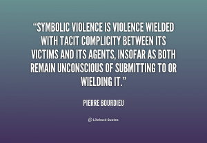 ... -Bourdieu-symbolic-violence-is-violence-wielded-with-tacit-167191.png