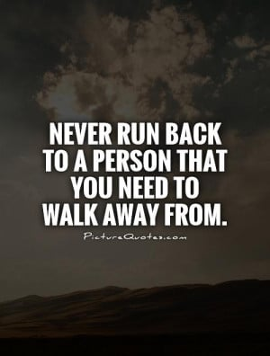 Walking Away From Someone Quotes