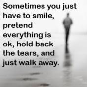 Sometimes you just have to smile, pretend everything is OK, hold back ...