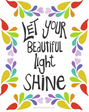 light #shine #beautiful #quote #graphic
