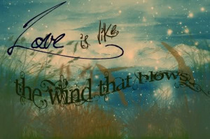 Love Quotes What Like The Wind Sayings Images