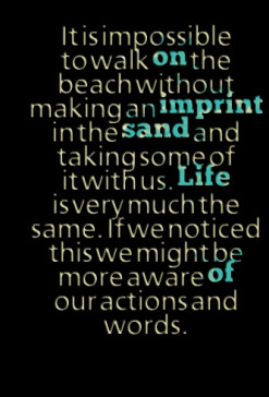 It is impossible to walk *on the beach without making an *imprint in ...