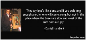 love's like a bus, and if you wait long enough another one will come ...