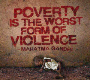 Poverty Is Violence - And Inexcusable