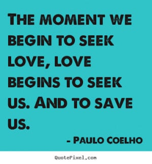 paulo coelho more life quotes love quotes inspirational quotes