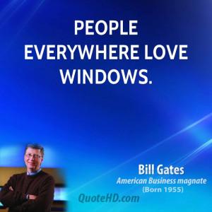 People everywhere love Windows.