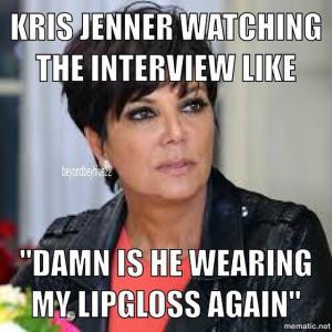 """Kris Jenner Watching the interview like """"damn is he wearing my ..."""