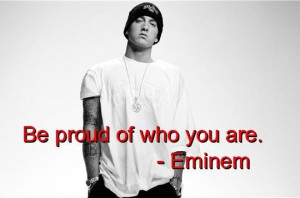 Eminem quotes and sayings motivational proud about yourself